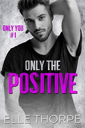 Only the Positive (Only You)